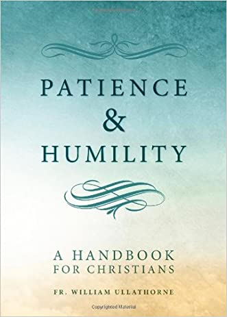 Patience and Humility written by William Ullathorne