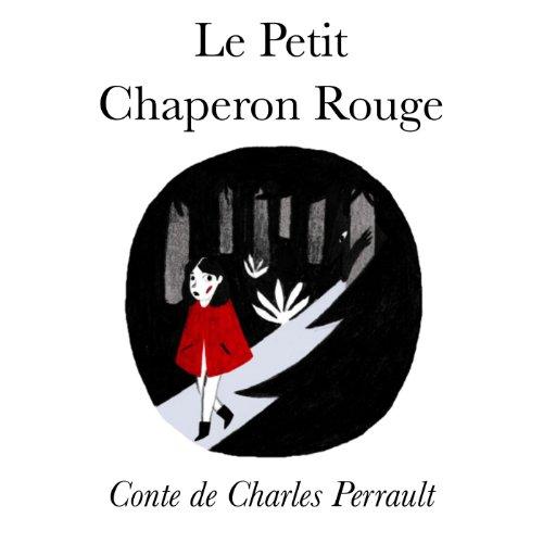 Charles Perrault - Le Petit Chaperon Rouge