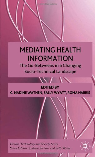 Mediating Health Information: The Go-Betweens In A Changing Socio-Technical Landscape (Health Technology And Society) front-864502
