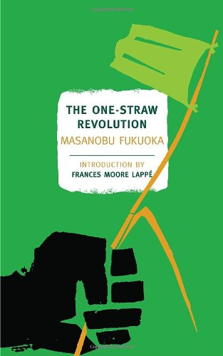 The One-Straw Revolution: An Introduction to Natural...