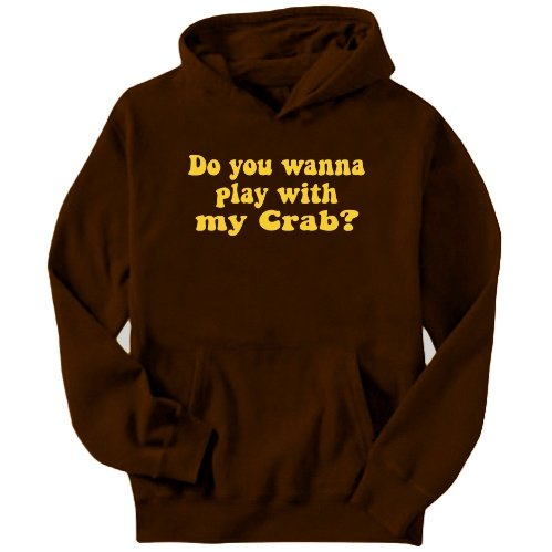 Do You Wanna Play With My Crab? Mens Hoodie