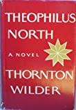 Theophilus North (0060146362) by Thornton Wilder