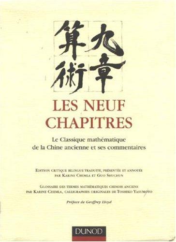 Les neuf chapîtres : Le classique mathématique de la Chine ancienne et ses commentaires