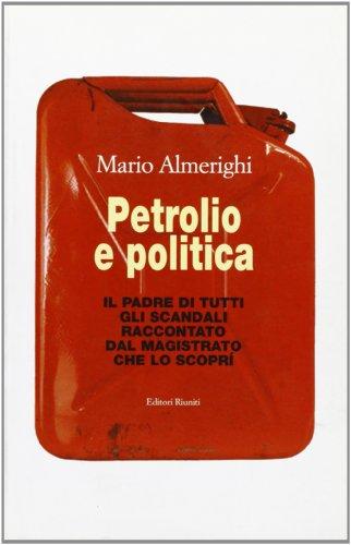 petrolio-e-politica-il-padre-di-tutti-gli-scandali-raccontato-dal-magistrato-che-lo-scopri