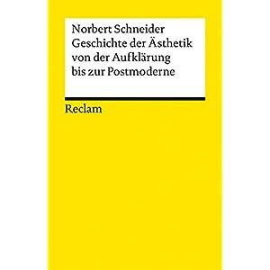 Universal-Bibliothek Nr. 9457: Geschichte der Ästhetik von der Aufklärung bis zur Postmoderne: Ein