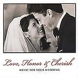 Music for Your Wedding: Love Honor & Cherish