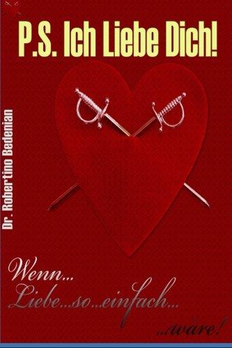 P.S. Ich Liebe Dich: Wenn Liebe So Einfach Waere