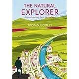 The Natural Explorer: Understanding Your Landscapeby Tristan Gooley
