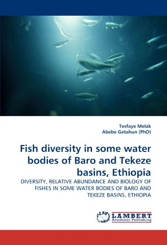 Fish diversity in some water bodies of Baro and Tekeze basins, Ethiopia: DIVERSITY, RELATIVE ABUNDANCE AND BIOLOGY OF FI