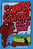 img - for Scamper Squirrel Goes to Town book / textbook / text book