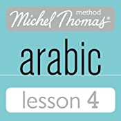 Michel Thomas Beginner Arabic, Lesson 4 | [Jane Wightwick, Mahmoud Gaafar]