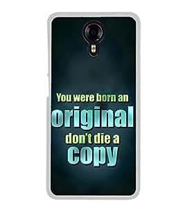 Don't Die a Copy 2D Hard Polycarbonate Designer Back Case Cover for Micromax Canvas Xpress 2 E313