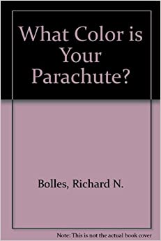 what color is your parachute The #1 best-selling career book of all time, revised and updated to keep pace  with today's ever-changing job market.