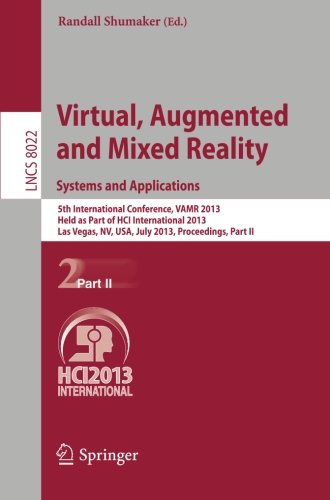 Virtual, Augmented and Mixed Reality: Systems and Applications: 5th International Conference, VAMR 2013, Held as Part of