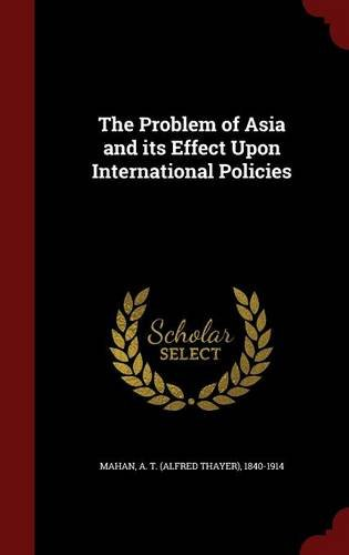 The Problem of Asia and its Effect Upon International Policies