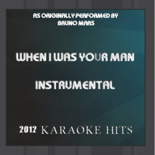 Karaoke Hits - When I Was Your Man