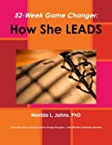 img - for 52-week game changer: how she leads book / textbook / text book
