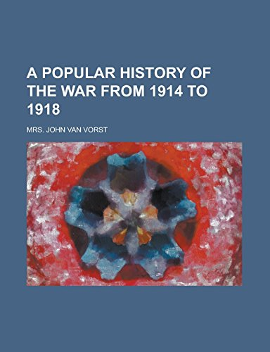 A Popular History of the War from 1914 to 1918