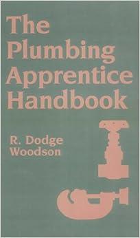 The Plumbing Apprentice Handbook: R. Dodge Woodson: 9780070717725: Amazon.com: Books