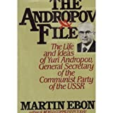 img - for The Andropov File: The Life and Ideas of Yuri V. Andropov General Secretary of the Communist Party of the Soviet Union by Martin Ebon (1983-04-01) book / textbook / text book