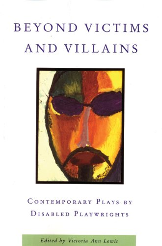 Beyond Victims and Villains: Contemporary Plays by...