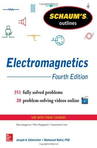 Schaum's Outline of Electromagnetics, 4th Edition (Schaum's Outlines) 4th edition
