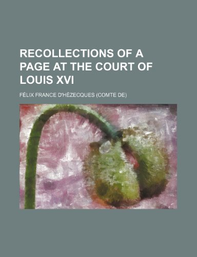 Recollections of a page at the court of Louis XVI