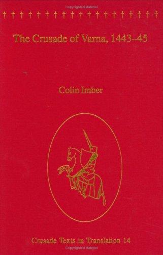 The Crusade of Varna, 1443-45 (Crusade Texts in Translation)