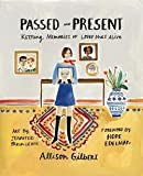 img - for Allison Gilbert: Passed and Present : Keeping Memories of Loved Ones Alive (Paperback); 2016 Edition book / textbook / text book