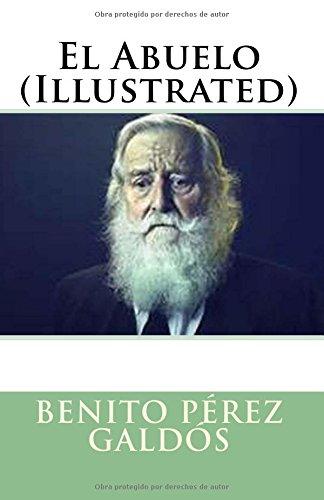 El Abuelo (Illustrated) (Spanish Edition)
