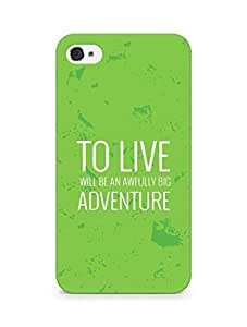 AMEZ to live will be an awfully big adventure Back Cover For Apple iPhone 4