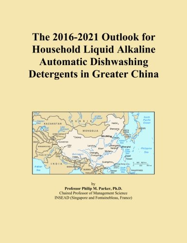 the-2016-2021-outlook-for-household-liquid-alkaline-automatic-dishwashing-detergents-in-greater-chin