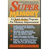 Super Memory: A Quick-Action Program for Memory Improvement