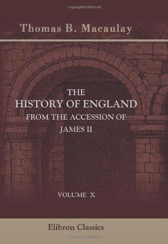 The History of England from the Accession of James II: Volume 10