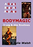 BODYMAGIC - 3 Leg & Abs Routines (BODYMAGIC - A Great Body At Any Age)