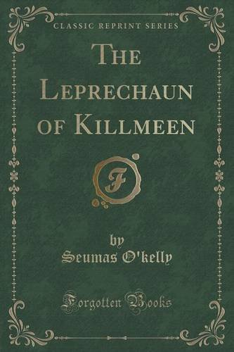 The Leprechaun of Killmeen (Classic Reprint)