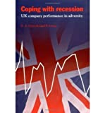 img - for [(Coping with Recession: UK Company Performance in Adversity )] [Author: Paul Geroski] [Jan-1998] book / textbook / text book