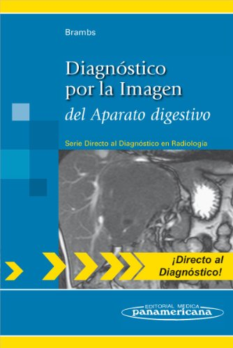 Diagnóstico por la Imagen: del Aparato digestivo (Directo Al Diagnostico En Radiologia / Direct Diagnosis in Radiology)