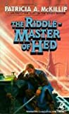The Riddle-Master of Hed (The Quest of the Riddle-Master Trilogy, Book 1) (034501250X) by Patricia A. McKillip