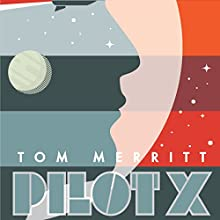 Pilot X Audiobook by Tom Merritt Narrated by Kevin T. Collins