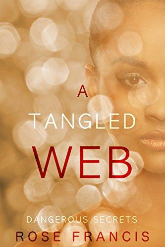Rose Francis - A Tangled Web (Dangerous Secrets Book 1)