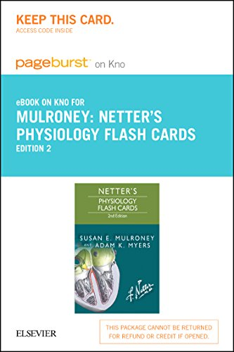 Netter's Physiology Flash Cards Elsevier eBook on Intel Education Study (Retail Access Card), 2e (Netter Basic Science), by Susan Mulroney