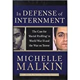 In Defense of Internment: The Case for Racial Profiling in World War II and the War on Terror [Hardcover]