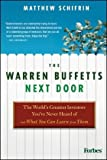 img - for By Matthew Schifrin: The Warren Buffetts Next Door: The World's Greatest Investors You've Never Heard Of and What You Can Learn From Them book / textbook / text book