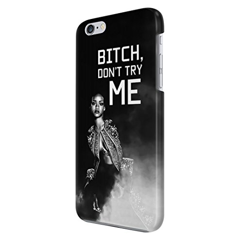 Rihanna-Bitch-Dont-Try-Me-Quote-iPhone-6-PLUS-6s-PLUS-Hard-Plastic-Case-Cover