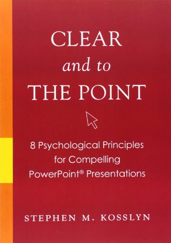 Clear and to the Point: 8 Psychological Principles for...
