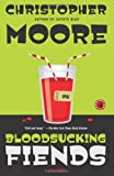 Bloodsucking Fiends: A Love Story (1416558497) by Moore, Christopher