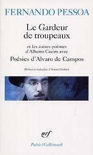 Le Gardeur de troupeaux et les autres poèmes d'Alberto Caeiro ; avec Poésies d'Alvaro de Campos