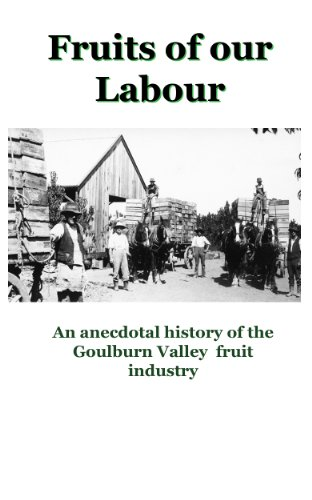 fruits-of-our-labour-an-anecdotal-history-of-the-goulburn-valley-fruit-industry-english-edition