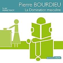 La domination masculine | Livre audio Auteur(s) : Pierre Bourdieu Narrateur(s) : Pierre Tissot